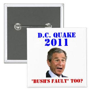 D.C. Quake: Bush's Fault Too? 2 Inch Square Button