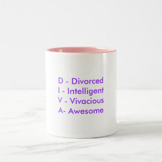 D - DivorcedI - IntelligentV - VivaciousA- Awesome Two-Tone Coffee Mug
