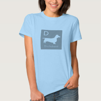 """""""D"""" is for Dachshund Tees"""