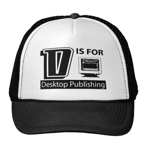 D Is For Desktop Publishing Trucker Hat
