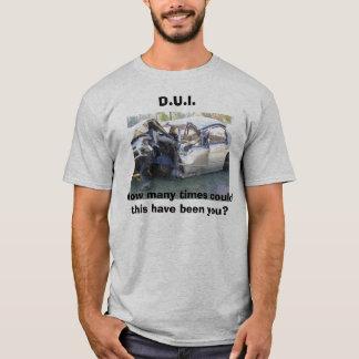 D.U.I. T-Shirt