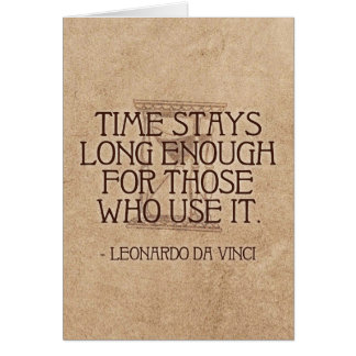 Da Vinci quote on Time Card