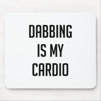 Dabbing is my Cardio Mouse Pad
