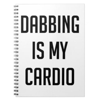 Dabbing is my Cardio Notebooks