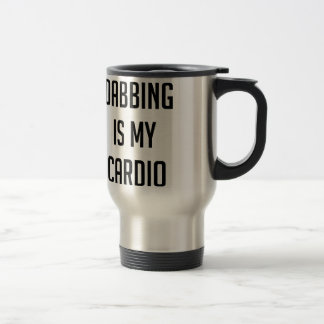 Dabbing is my Cardio Travel Mug