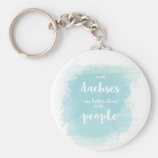 Dachses are better than people blue calligraphy keychain