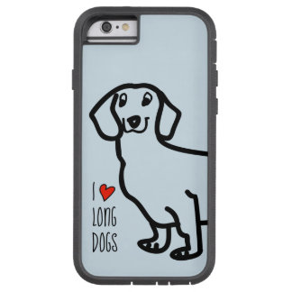 Dachshund Cute Dog Funny Wiener I Love Long Dogs Tough Xtreme iPhone 6 Case