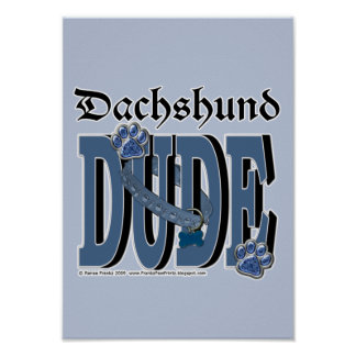 Dachshund DUDE Posters