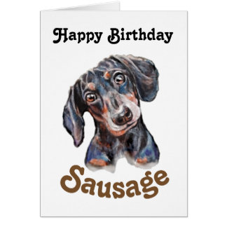 "Dachshund ""Happy Birthday sausage"" dog art Card"