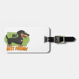 Dachshund is my best friend! luggage tag
