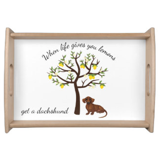Dachshund Serving Tray When Life Gives You Lemons