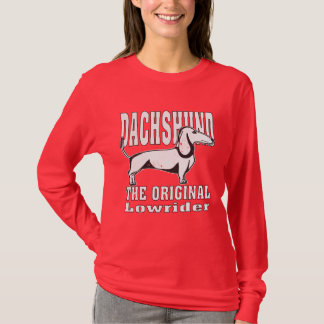 Dachshund The Original Lowrider Funny T-Shirt