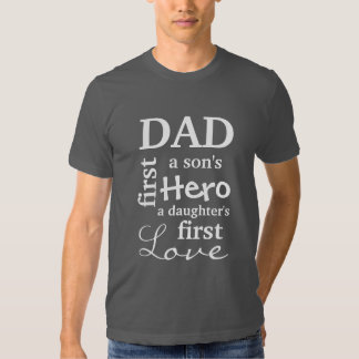 Dad A Son's First Hero A Daughter's First Love Tees