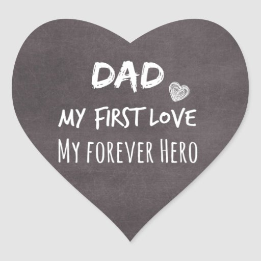 Dad and Daughter Quote: First Love, Forever Hero Heart Stickers