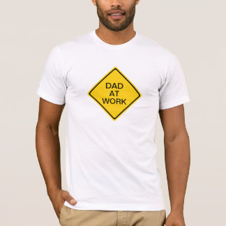 Dad at work T-Shirt