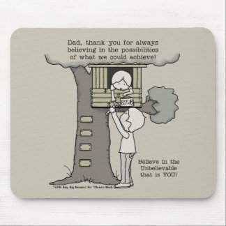 Dad Believes in Possibilities Mouse Pad