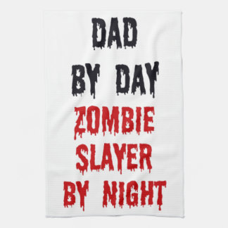 Dad by Day Zombie Slayer by Night Kitchen Towel