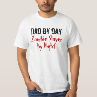 Dad by day... Zombie Slayer by Night Value T-Shirt