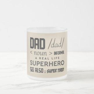 Dad / dad / <noun> informal a real life superhero frosted glass coffee mug