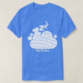Dad Dreams - Fathers Day T-Shirt