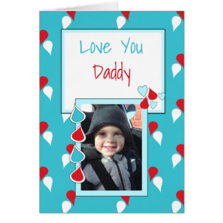 Dad Father's Day Love you Daddy photo Card