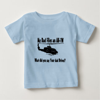 Dad Flies an AH 1w Helicopter Baby T-Shirt