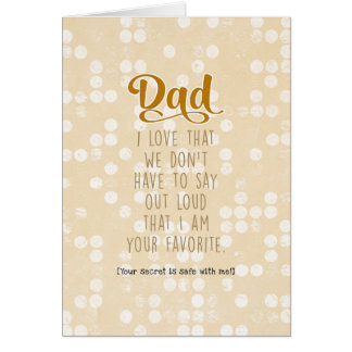 Dad, I'm Your Favourite (your secret is safe...) Card