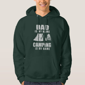 Dad Is My Name Camping Is My Game Hoodie