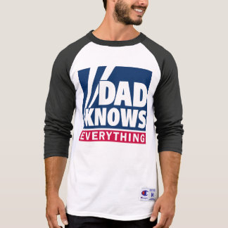 Dad Knows Everything T-Shirt
