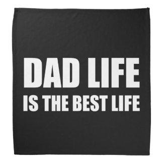 Dad Life Best Life Bandana