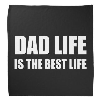 Dad Life Best Life Head Kerchiefs