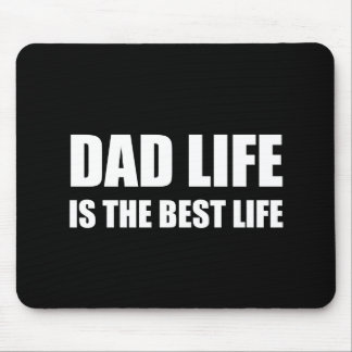 Dad Life Best Life Mouse Pad