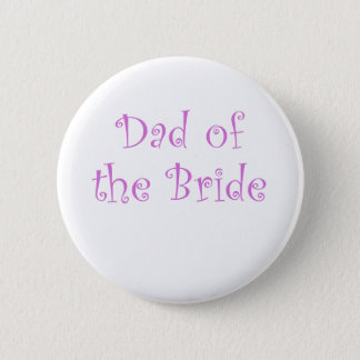 Dad of the Bride 2 Inch Round Button