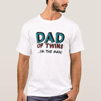 Dad of Twins...I'm the man! T-Shirt