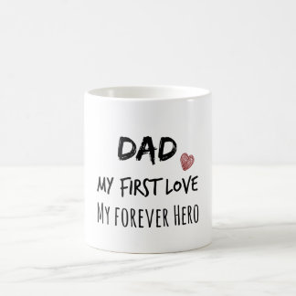 Dad Quote: My First Love, My Forever Hero Basic White Mug