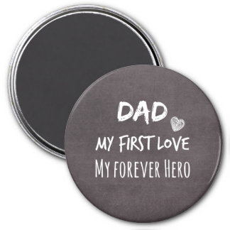 Dad Quote: My First Love, My Forever Hero Magnet