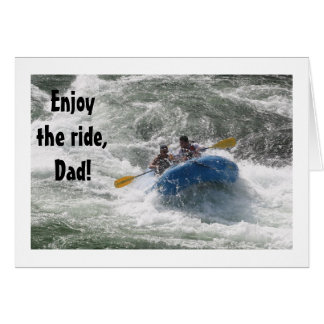 """""""DAD"""" RAFTERS SAY """"ENJOY THE RIDE"""" &YOUR BIRTHDAY CARD"""