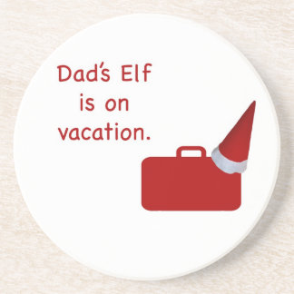 Dad s Elf is on vacation products Beverage Coasters