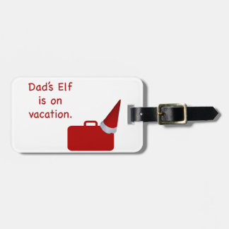 Dad s Elf is on vacation products Travel Bag Tag