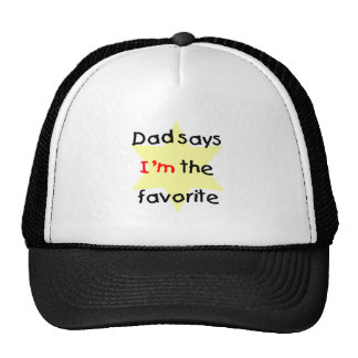 Dad Says I'm The Favorite (yellow) Trucker Hat