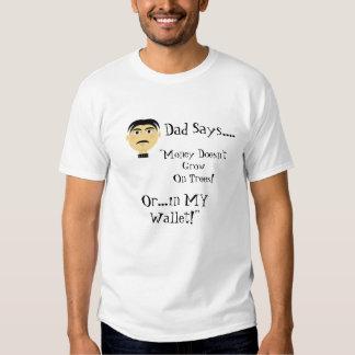 Dad Says..... Tshirts