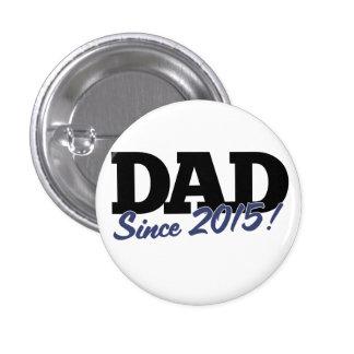 Dad since 2015 1 inch round button