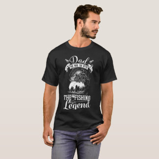Dad The Fishing Legend Father Day Gift T Shirt