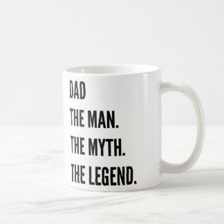Dad the man the myth the legend coffee mug