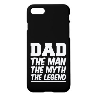 Dad the Man the Myth the Legend funny phone case