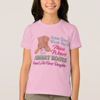 Dad wears combat boots Airforce daughter T-shirt