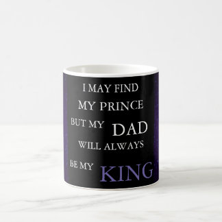 Dad Will Always Be My King Mug