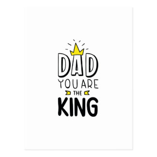 Dad You Are The King Postcard