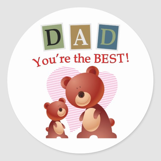 Dad, You're the best. Classic Round Sticker