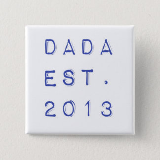 Dada EST. 2013 2 Inch Square Button
